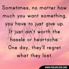 One of the reasons for confrontation, especially if it is to try and help and heal is that, looking back years later, I will know I did everything I could. I didn't do the easy thing, I did what I felt to be the right one.