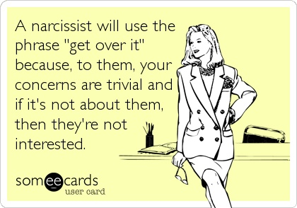 narcissist-will-say-get-over-it.